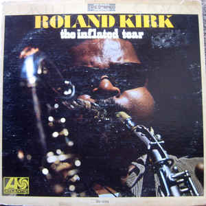 Roland Kirk - The Inflated Tear - VinylWorld