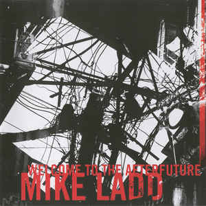 Mike Ladd - Welcome To The Afterfuture - VinylWorld