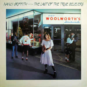 Nanci Griffith - Last Of The True Believers - VinylWorld