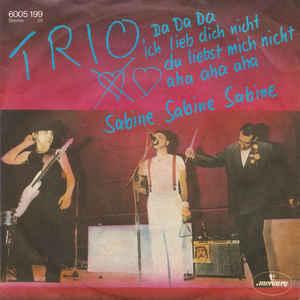Trio - Da Da Da Ich Lieb Dich Nicht Du Liebst Mich Nicht Aha Aha Aha / Sabine Sabine Sabine - Album Cover