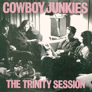 Cowboy Junkies - The Trinity Session - Album Cover