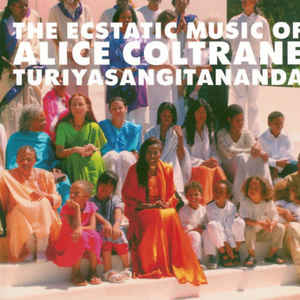 Alice Coltrane - The Ecstatic Music Of Alice Coltrane Turiyasangitananda - VinylWorld