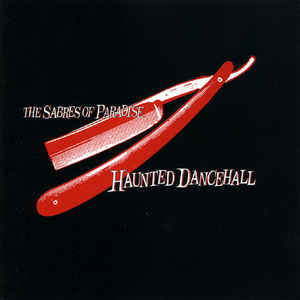The Sabres Of Paradise - Haunted Dancehall - VinylWorld