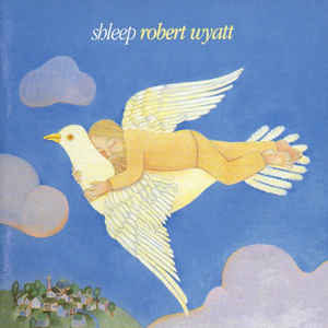 Robert Wyatt - Shleep - Album Cover