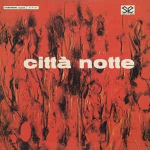 Egisto Macchi - Città Notte - VinylWorld
