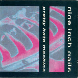 Pretty Hate Machine - Album Cover - VinylWorld