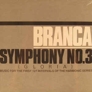 Glenn Branca - Symphony No. 3 (Gloria) - Music For The First 127 Intervals Of The Harmonic Series - Album Cover