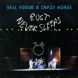 Neil Young & Crazy Horse - Rust Never Sleeps - Album Cover