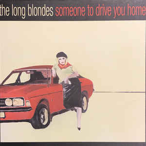 The Long Blondes - Someone To Drive You Home - VinylWorld