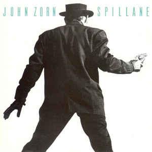 John Zorn - Spillane - Album Cover