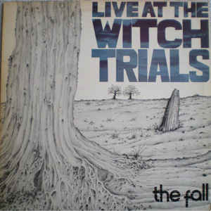 The Fall - Live At The Witch Trials - Album Cover