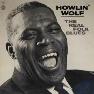 Howlin' Wolf - The Real Folk Blues - Album Cover
