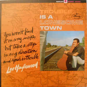 Lee Hazlewood - Trouble Is A Lonesome Town - Album Cover