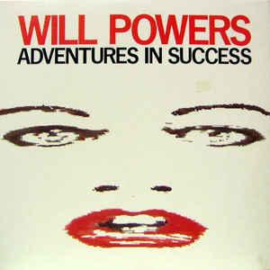 Will Powers - Adventures In Success - Album Cover