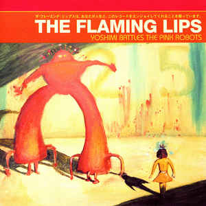 The Flaming Lips - Yoshimi Battles The Pink Robots - Album Cover