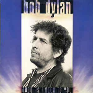 Bob Dylan - Good As I Been To You - Album Cover