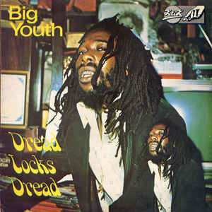 Big Youth - Dread Locks Dread - Album Cover