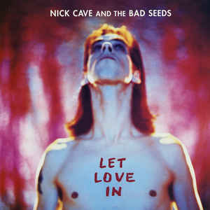 Nick Cave & The Bad Seeds - Let Love In - Album Cover