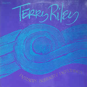 Terry Riley - Persian Surgery Dervishes - Album Cover
